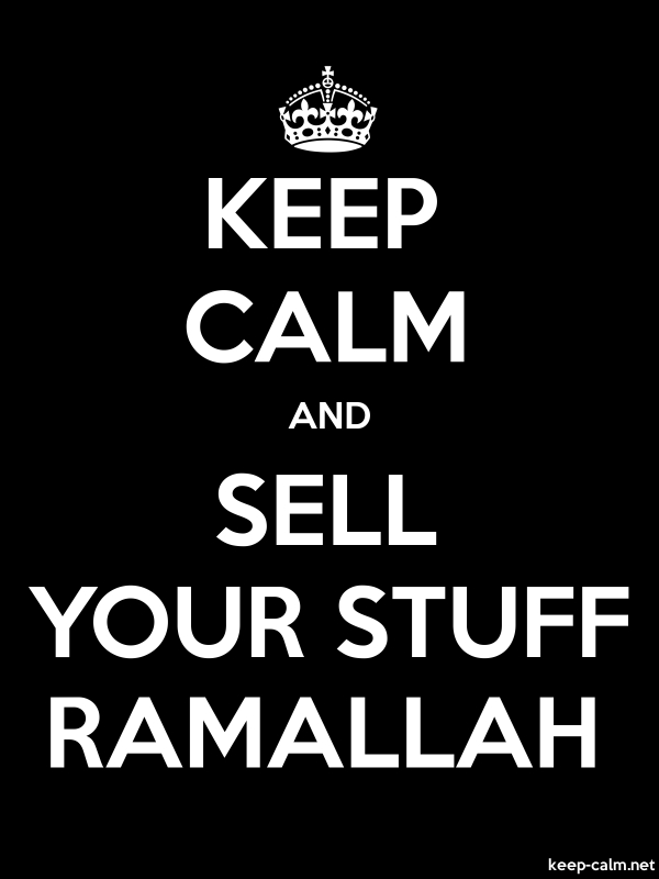 KEEP CALM AND SELL YOUR STUFF RAMALLAH - white/black - Default (600x800)