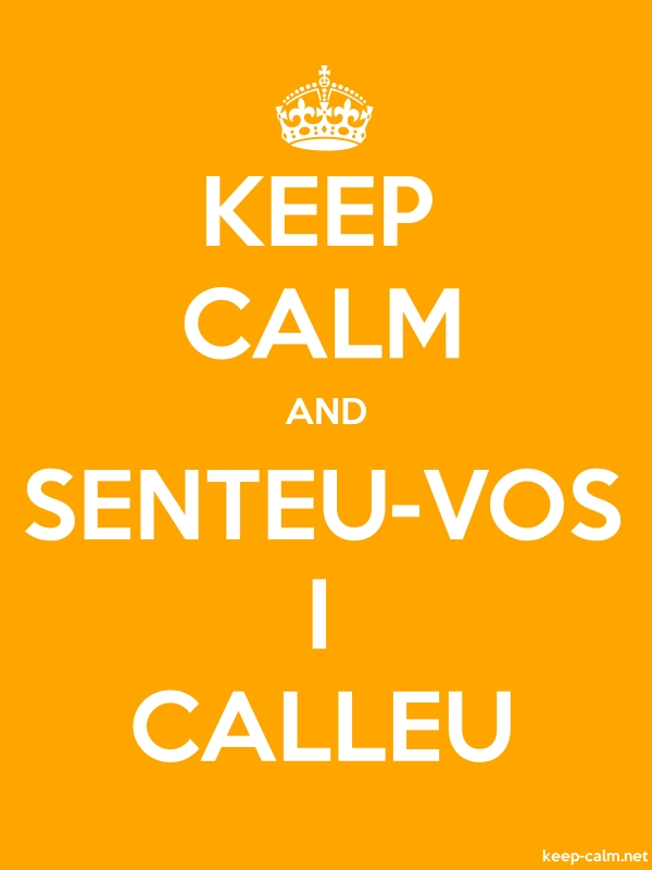 KEEP CALM AND SENTEU-VOS I CALLEU - white/orange - Default (600x800)