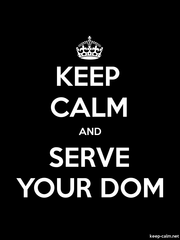 KEEP CALM AND SERVE YOUR DOM - white/black - Default (600x800)