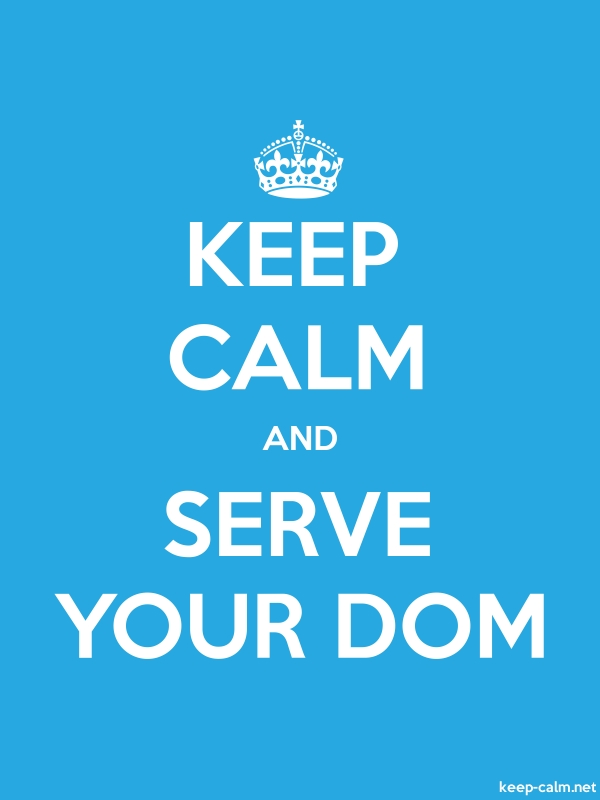 KEEP CALM AND SERVE YOUR DOM - white/blue - Default (600x800)