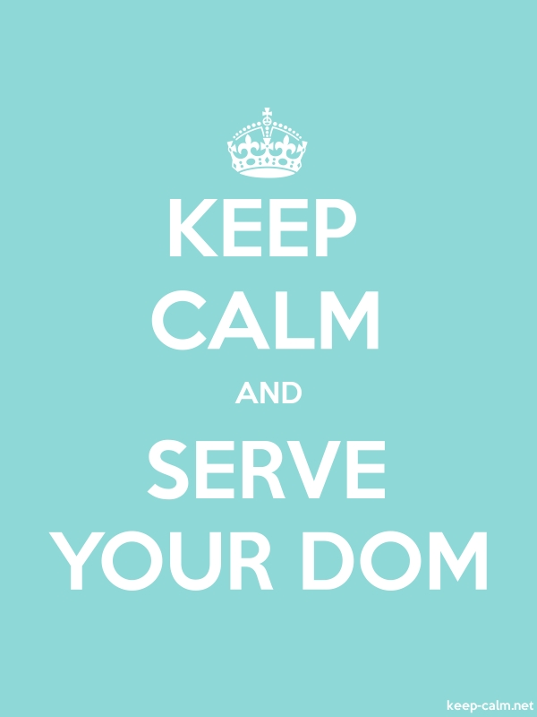 KEEP CALM AND SERVE YOUR DOM - white/lightblue - Default (600x800)