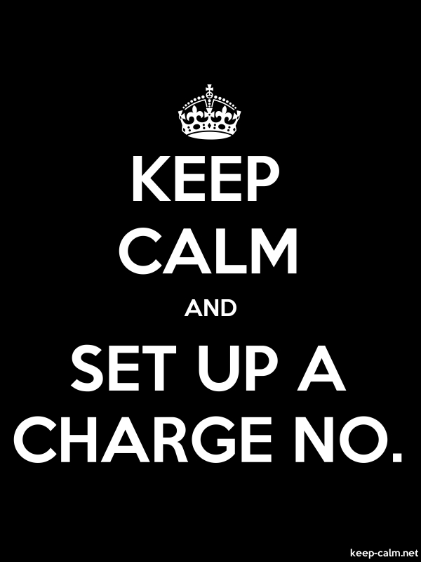 KEEP CALM AND SET UP A CHARGE NO. - white/black - Default (600x800)