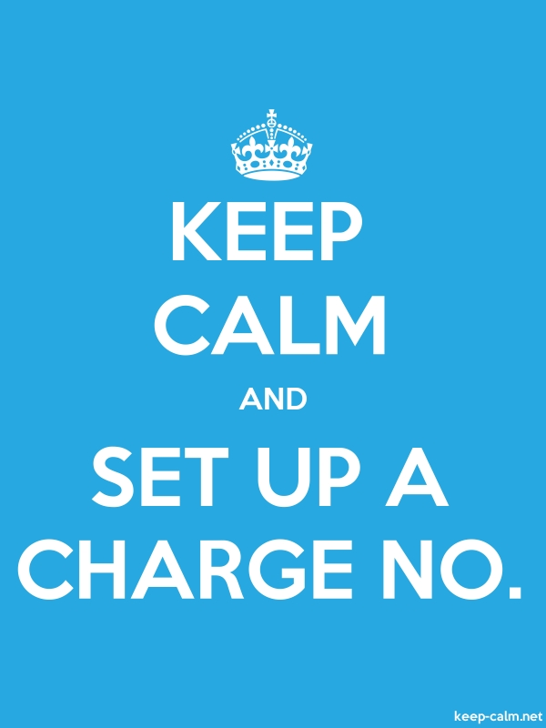 KEEP CALM AND SET UP A CHARGE NO. - white/blue - Default (600x800)