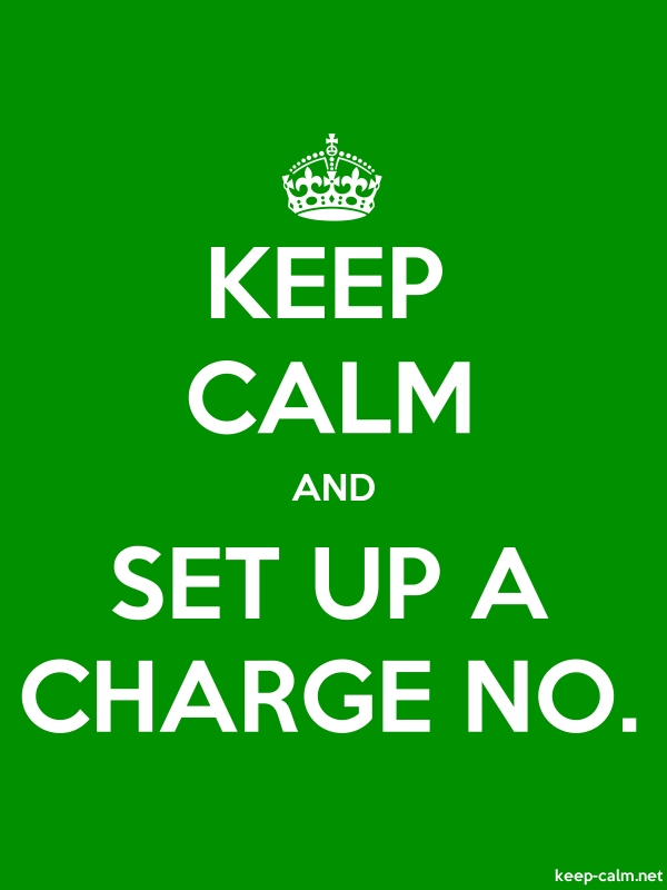 KEEP CALM AND SET UP A CHARGE NO. - white/green - Default (600x800)