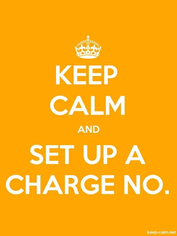 KEEP CALM AND SET UP A CHARGE NO. - white/orange - Default (600x800)