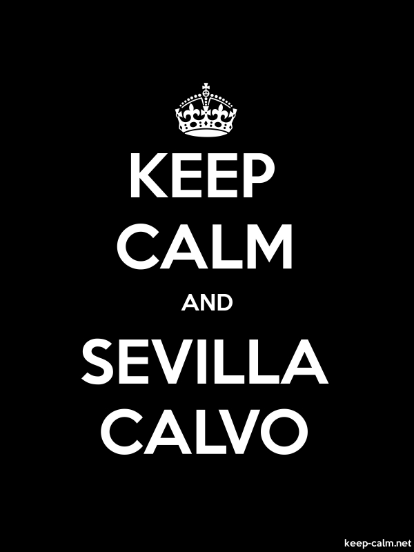 KEEP CALM AND SEVILLA CALVO - white/black - Default (600x800)