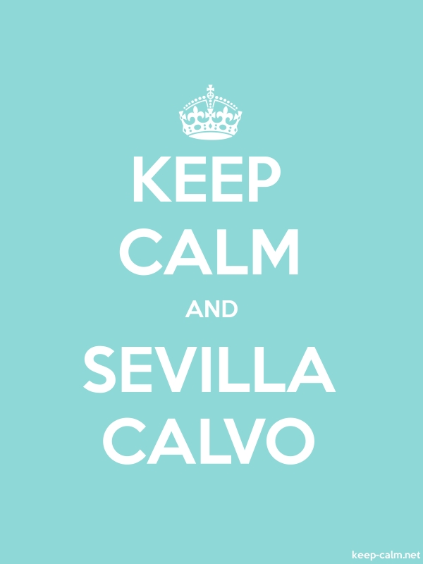 KEEP CALM AND SEVILLA CALVO - white/lightblue - Default (600x800)