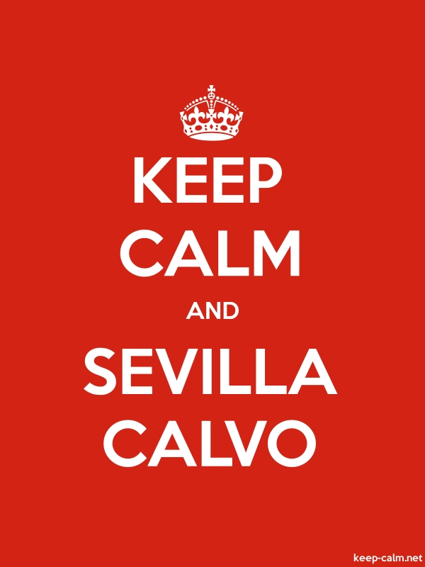 KEEP CALM AND SEVILLA CALVO - white/red - Default (600x800)
