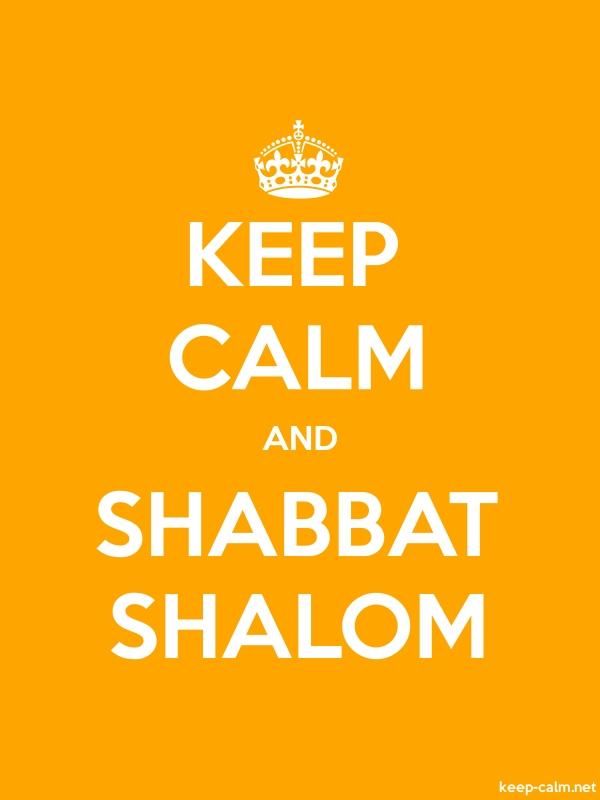 KEEP CALM AND SHABBAT SHALOM - white/orange - Default (600x800)