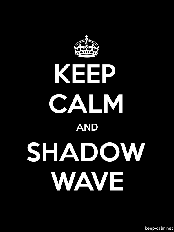 KEEP CALM AND SHADOW WAVE - white/black - Default (600x800)