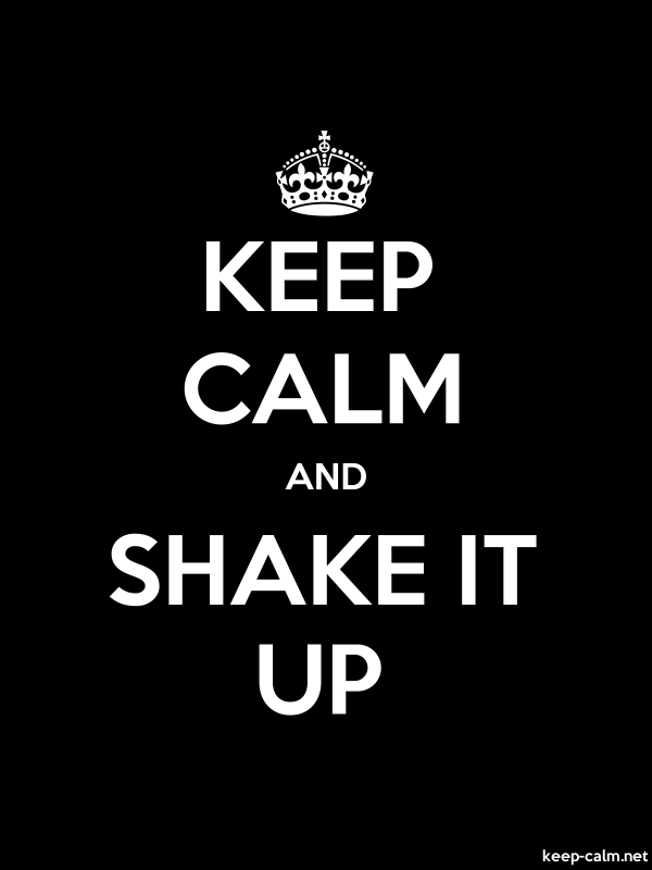 KEEP CALM AND SHAKE IT UP - white/black - Default (600x800)