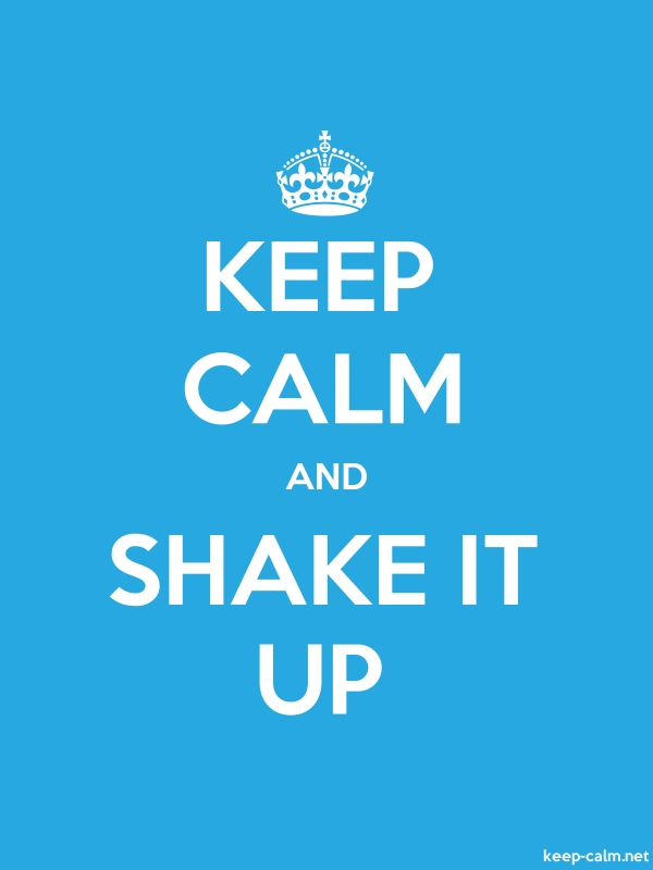 KEEP CALM AND SHAKE IT UP - white/blue - Default (600x800)