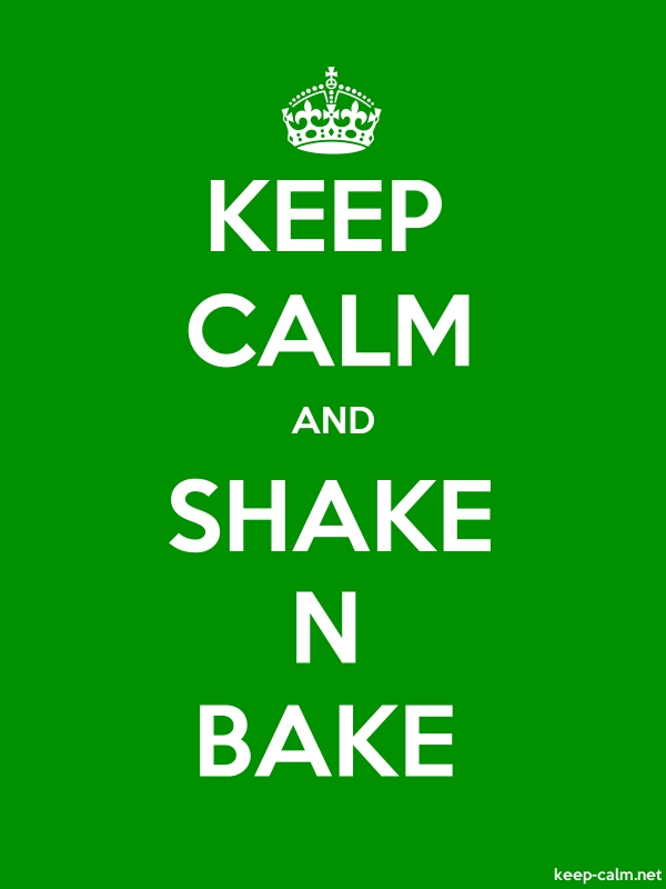 KEEP CALM AND SHAKE N BAKE - white/green - Default (600x800)