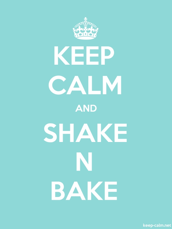 KEEP CALM AND SHAKE N BAKE - white/lightblue - Default (600x800)