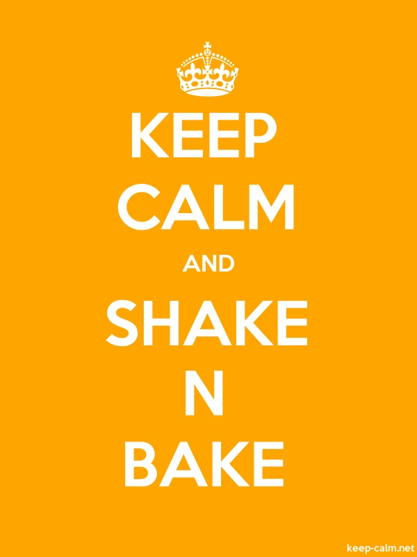KEEP CALM AND SHAKE N BAKE - white/orange - Default (600x800)