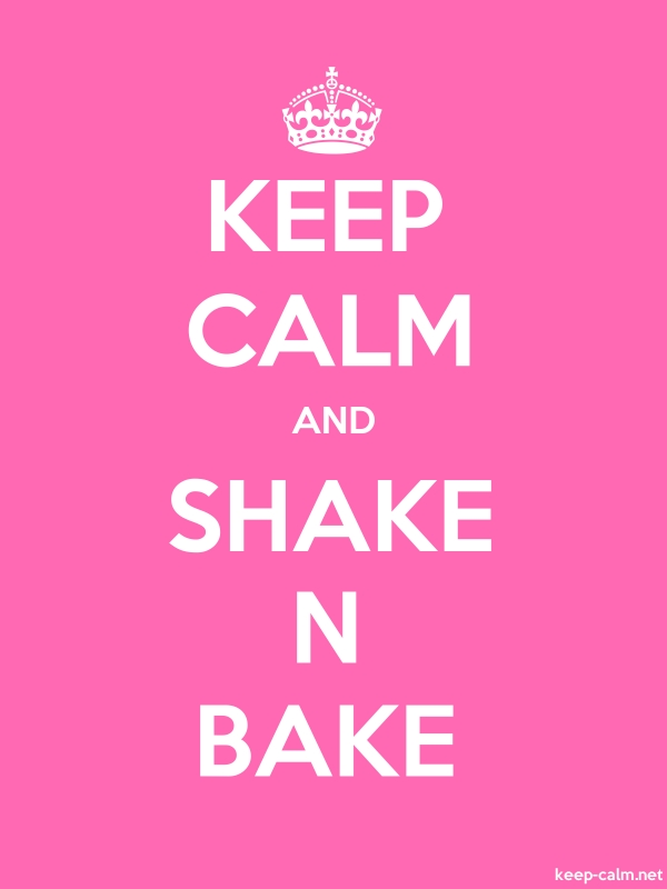 KEEP CALM AND SHAKE N BAKE - white/pink - Default (600x800)