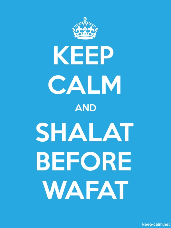 KEEP CALM AND SHALAT BEFORE WAFAT - white/blue - Default (600x800)