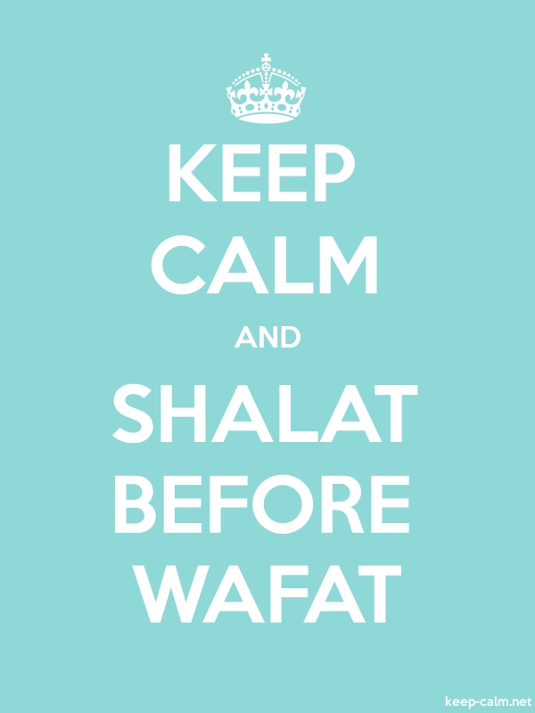 KEEP CALM AND SHALAT BEFORE WAFAT - white/lightblue - Default (600x800)