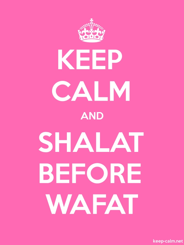 KEEP CALM AND SHALAT BEFORE WAFAT - white/pink - Default (600x800)