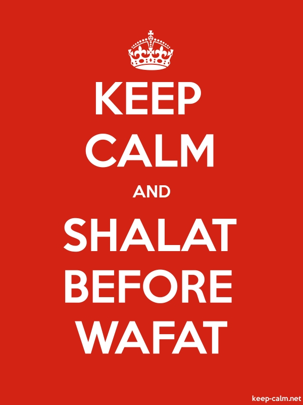 KEEP CALM AND SHALAT BEFORE WAFAT - white/red - Default (600x800)