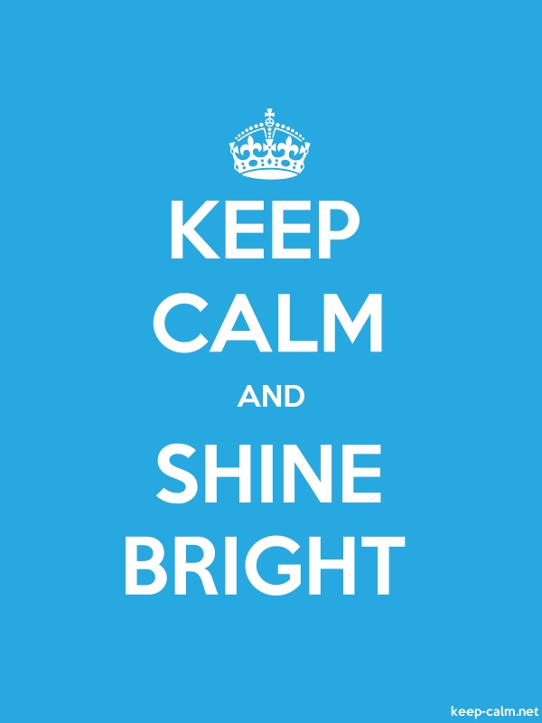 KEEP CALM AND SHINE BRIGHT - white/blue - Default (600x800)