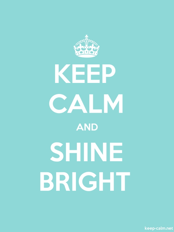 KEEP CALM AND SHINE BRIGHT - white/lightblue - Default (600x800)