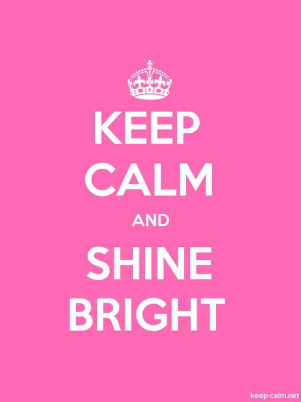KEEP CALM AND SHINE BRIGHT - white/pink - Default (600x800)
