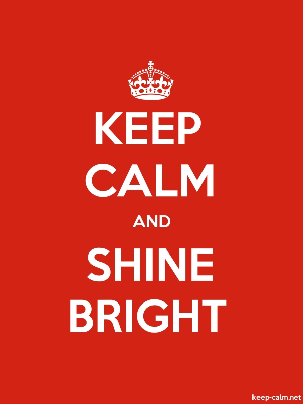 KEEP CALM AND SHINE BRIGHT - white/red - Default (600x800)