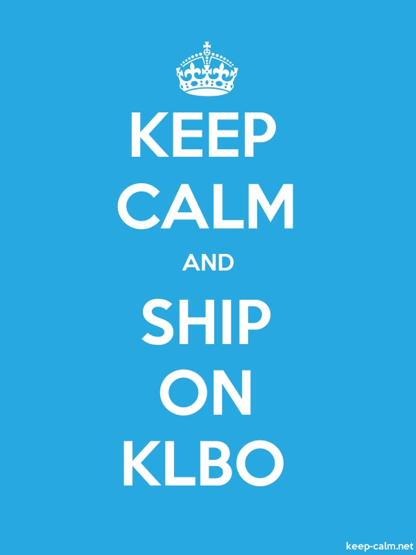 KEEP CALM AND SHIP ON KLBO - white/blue - Default (600x800)