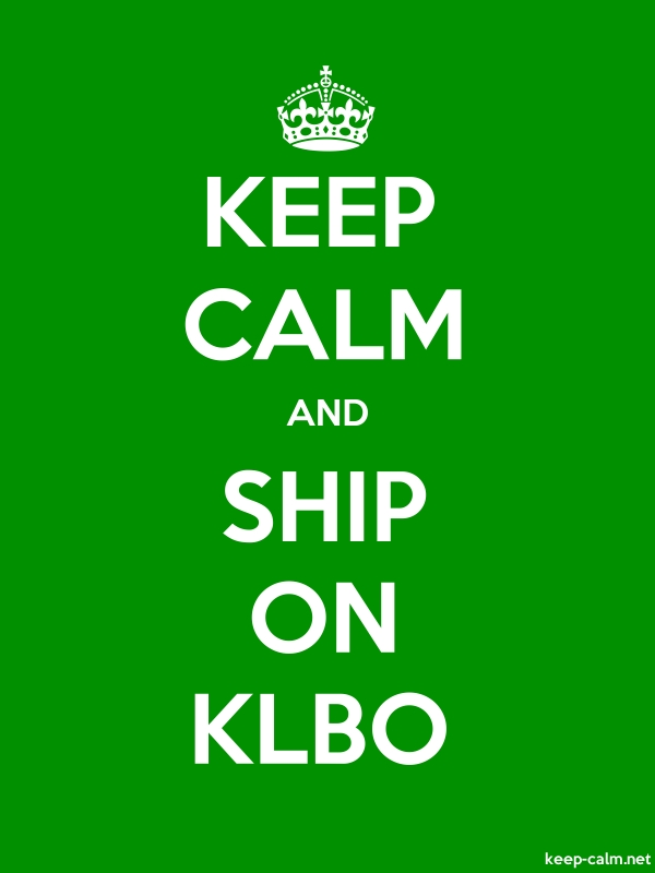 KEEP CALM AND SHIP ON KLBO - white/green - Default (600x800)