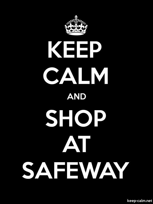 KEEP CALM AND SHOP AT SAFEWAY - white/black - Default (600x800)