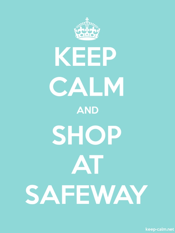 KEEP CALM AND SHOP AT SAFEWAY - white/lightblue - Default (600x800)