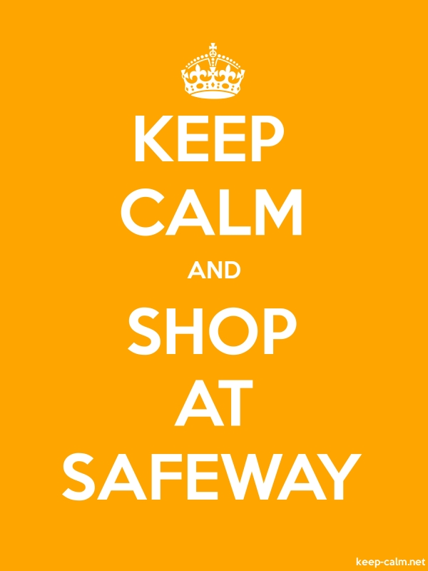 KEEP CALM AND SHOP AT SAFEWAY - white/orange - Default (600x800)