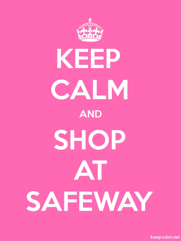 KEEP CALM AND SHOP AT SAFEWAY - white/pink - Default (600x800)