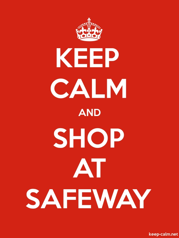 KEEP CALM AND SHOP AT SAFEWAY - white/red - Default (600x800)