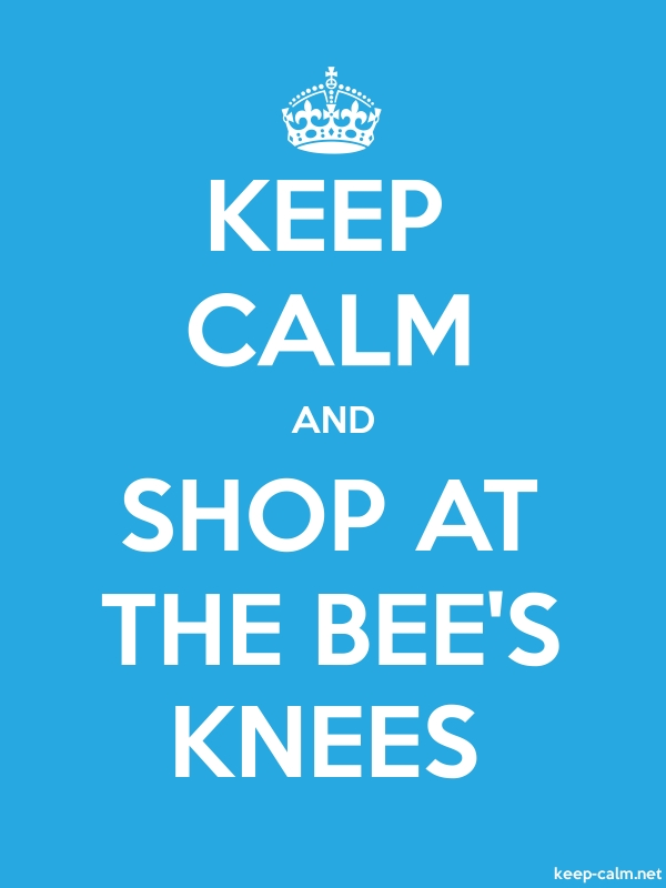 KEEP CALM AND SHOP AT THE BEE'S KNEES - white/blue - Default (600x800)
