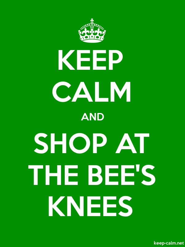 KEEP CALM AND SHOP AT THE BEE'S KNEES - white/green - Default (600x800)