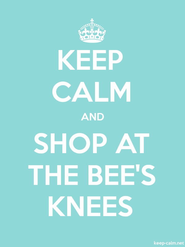 KEEP CALM AND SHOP AT THE BEE'S KNEES - white/lightblue - Default (600x800)