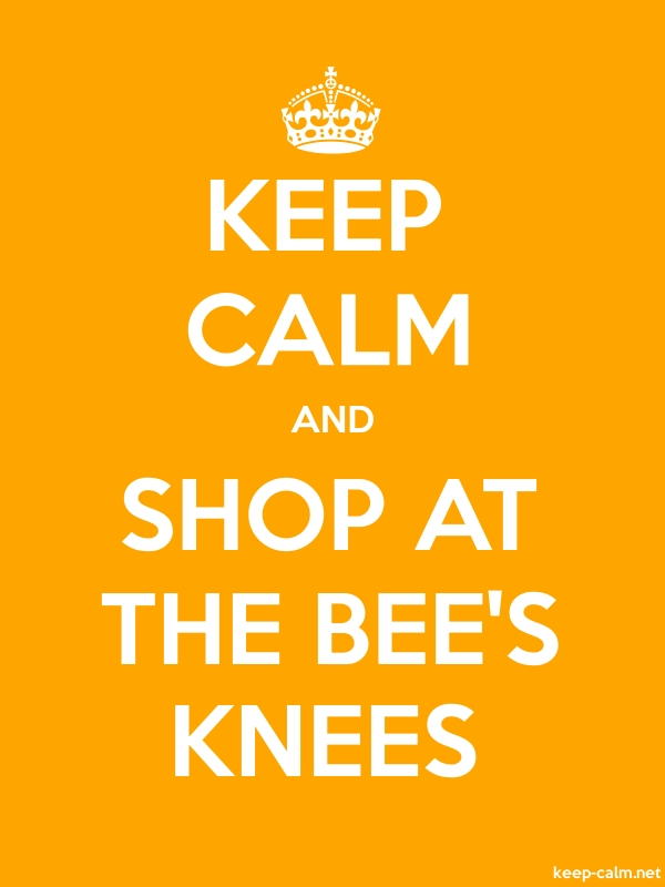 KEEP CALM AND SHOP AT THE BEE'S KNEES - white/orange - Default (600x800)