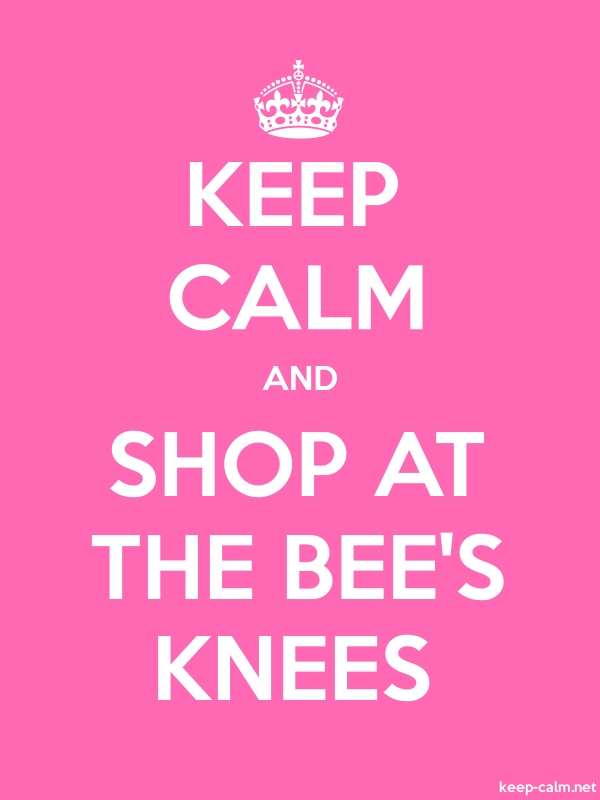 KEEP CALM AND SHOP AT THE BEE'S KNEES - white/pink - Default (600x800)