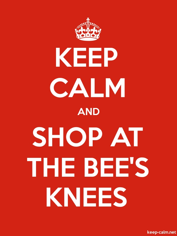 KEEP CALM AND SHOP AT THE BEE'S KNEES - white/red - Default (600x800)