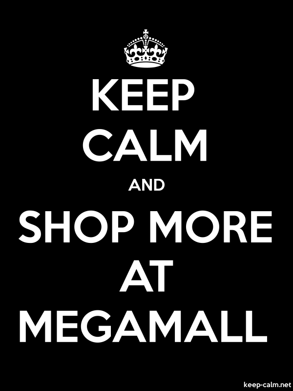 KEEP CALM AND SHOP MORE AT MEGAMALL - white/black - Default (600x800)