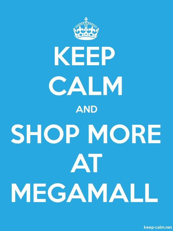 KEEP CALM AND SHOP MORE AT MEGAMALL - white/blue - Default (600x800)