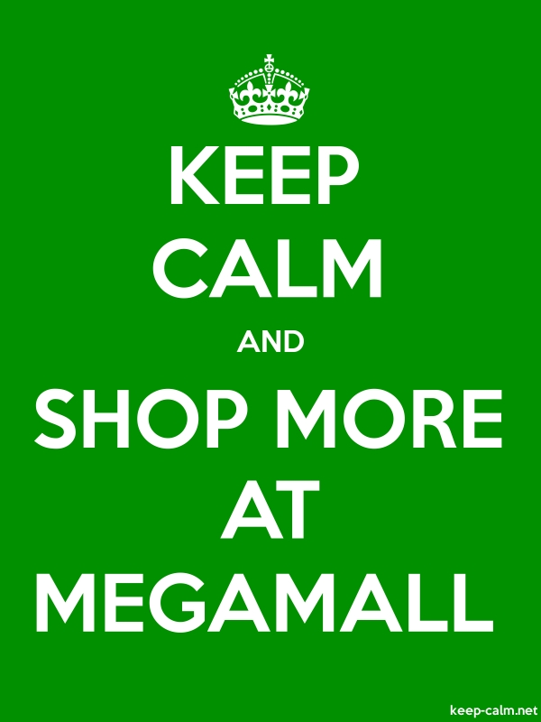 KEEP CALM AND SHOP MORE AT MEGAMALL - white/green - Default (600x800)