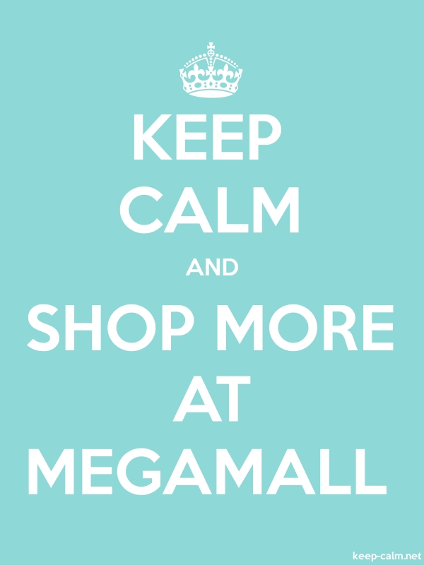 KEEP CALM AND SHOP MORE AT MEGAMALL - white/lightblue - Default (600x800)