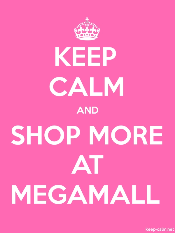 KEEP CALM AND SHOP MORE AT MEGAMALL - white/pink - Default (600x800)
