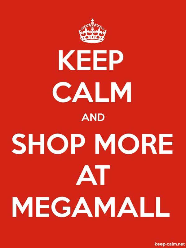 KEEP CALM AND SHOP MORE AT MEGAMALL - white/red - Default (600x800)