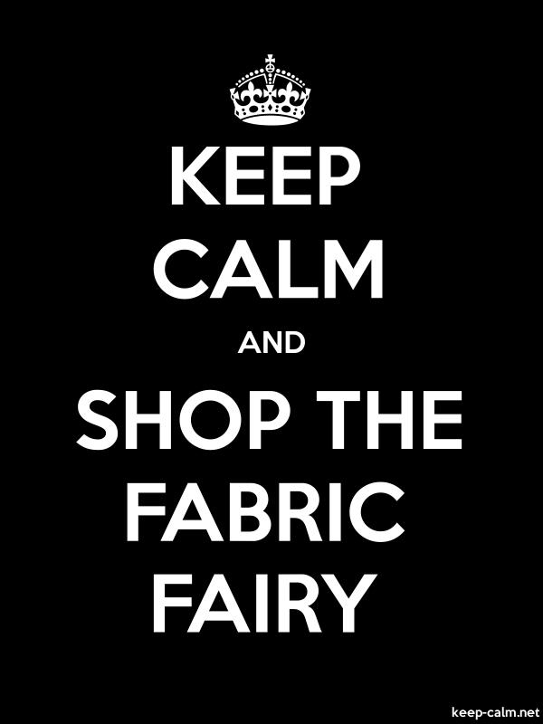 KEEP CALM AND SHOP THE FABRIC FAIRY - white/black - Default (600x800)