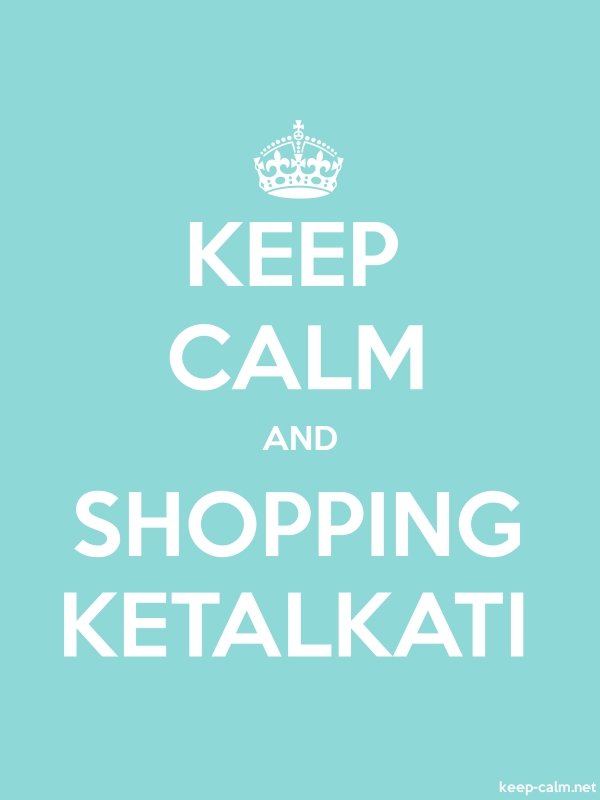 KEEP CALM AND SHOPPING KETALKATI - white/lightblue - Default (600x800)