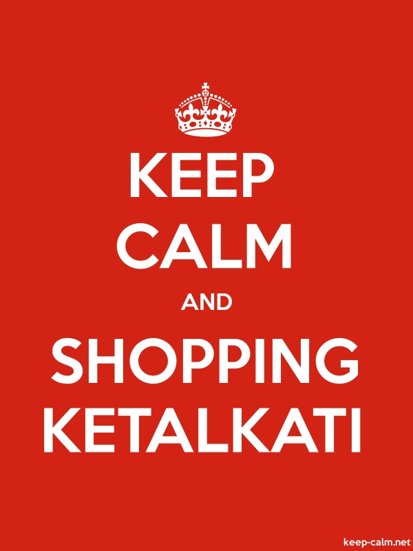KEEP CALM AND SHOPPING KETALKATI - white/red - Default (600x800)